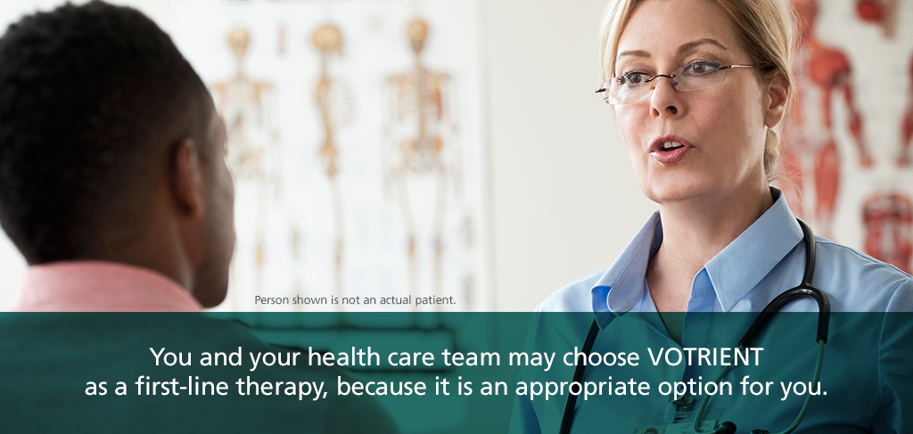 You and your health care team may choose VOTRIENT as a first-line therapy, because it is an appropriate option for you
